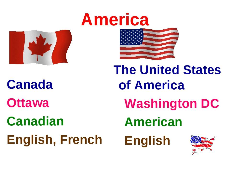 America Canada Ottawa Canadian English, French The United States of America...