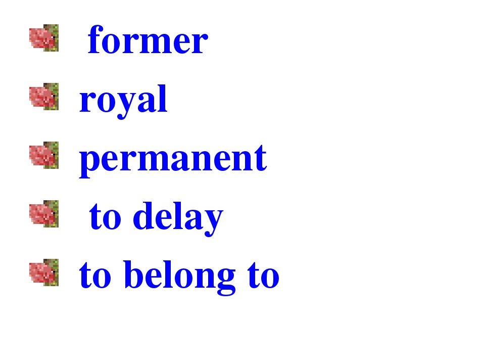 former royal permanent to delay to belong to
