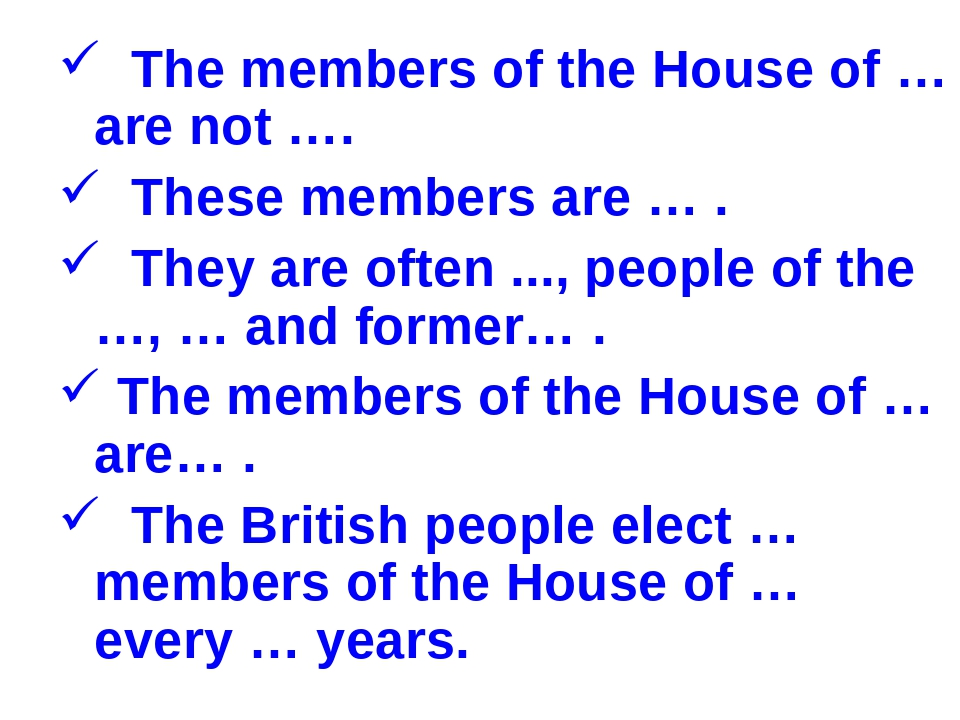 The members of the House of … are not …. These members are … . They are ofte...