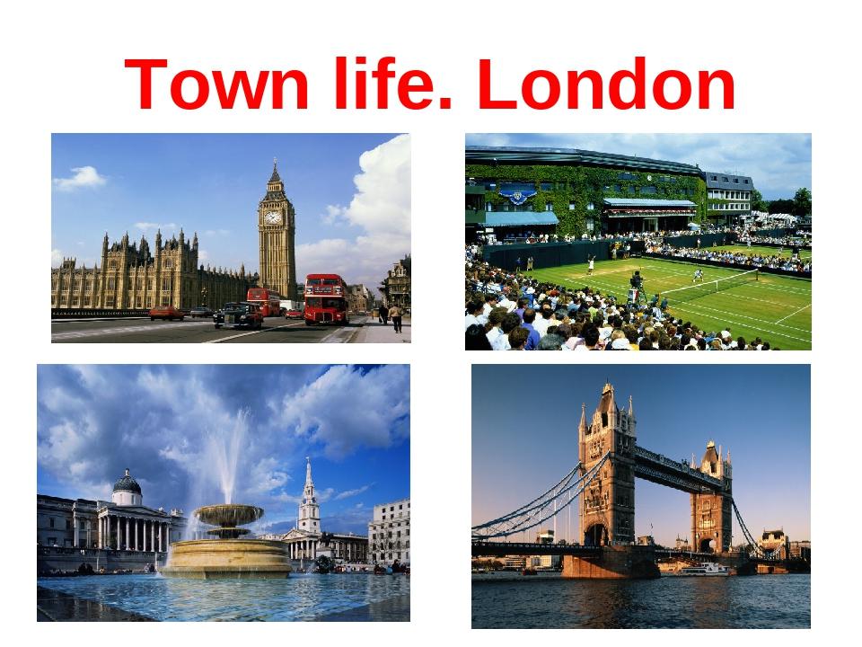 Town life. London