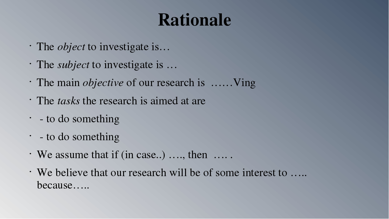 Rationale The object to investigate is… The subject to investigate is … The m...