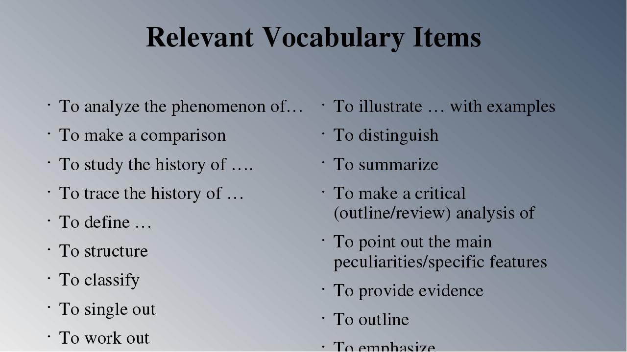 Relevant Vocabulary Items To analyze the phenomenon of… To make a comparison...