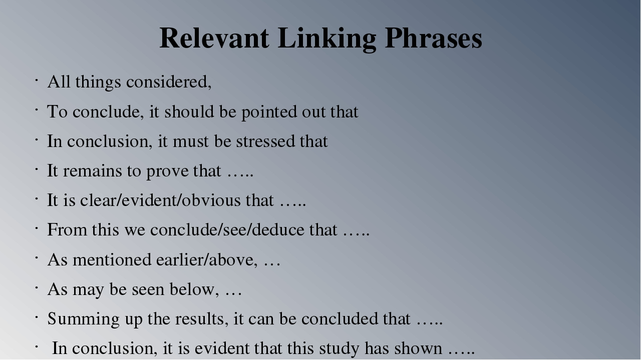 Relevant Linking Phrases All things considered, To conclude, it should be poi...