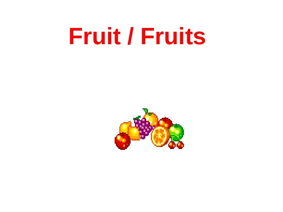 Fruit / Fruits