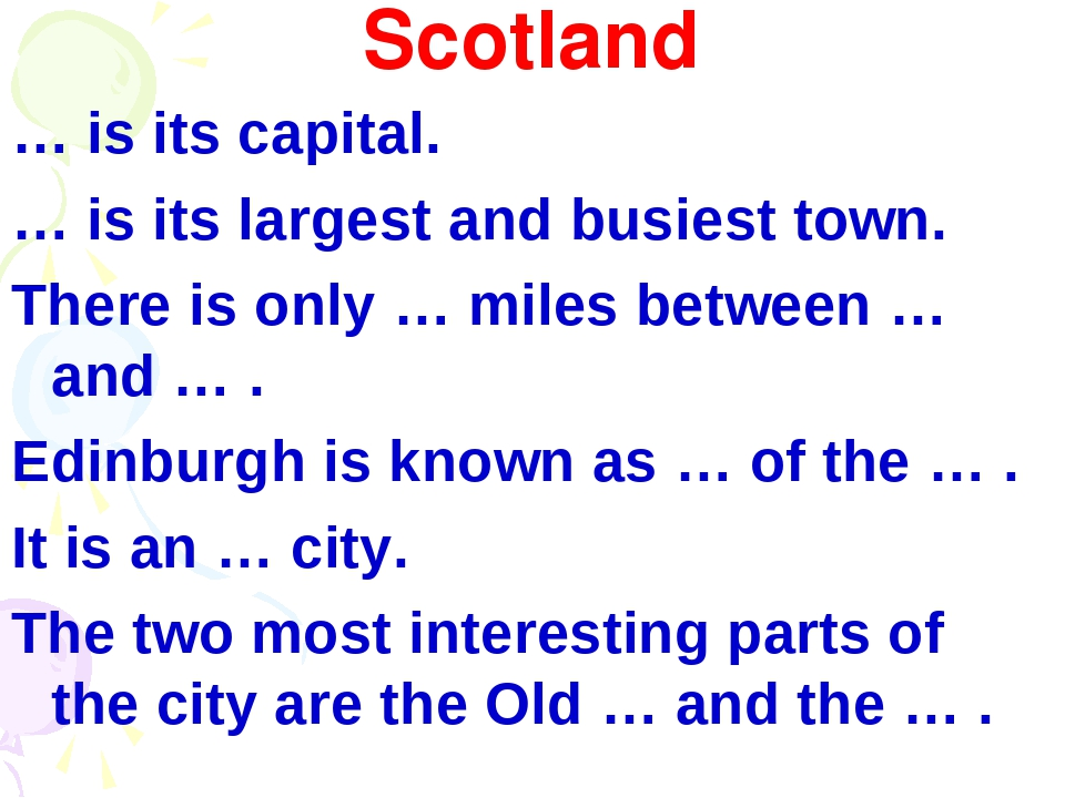 Scotland … is its capital. … is its largest and busiest town. There is only …...