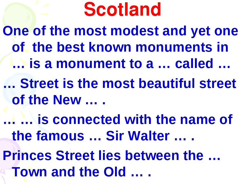 Scotland One of the most modest and yet one of the best known monuments in …...