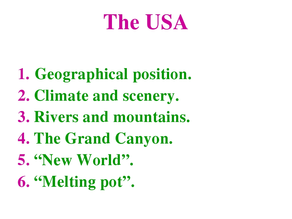 The USA 1. Geographical position. 2. Climate and scenery. 3. Rivers and mount...