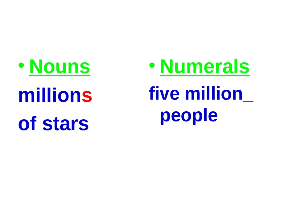 Nouns millions of stars Numerals five million_ people