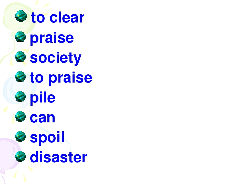 to clear praise society to praise pile can spoil disaster