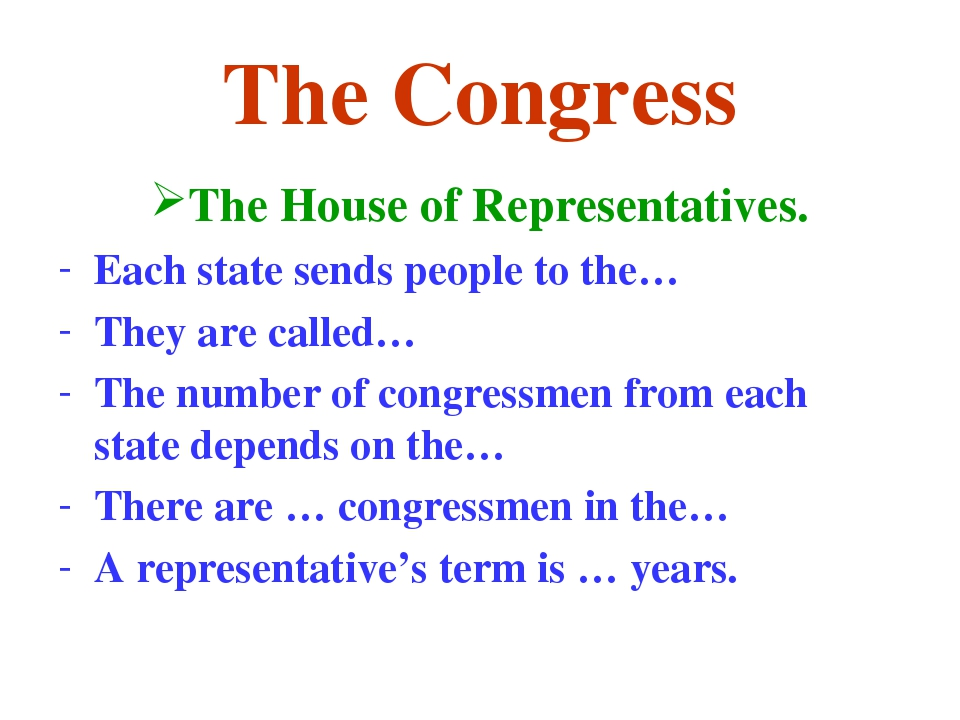 The Congress The House of Representatives. Each state sends people to the… Th...