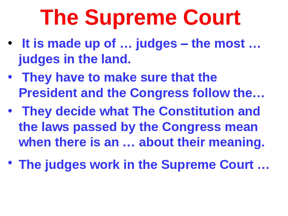 The Supreme Court It is made up of … judges – the most …judges in the land. T...