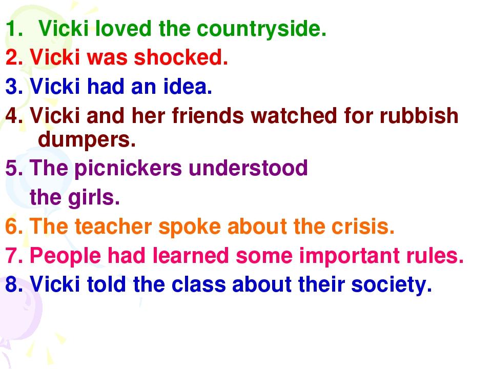 Vicki loved the countryside. 2. Vicki was shocked. 3. Vicki had an idea. 4. V...