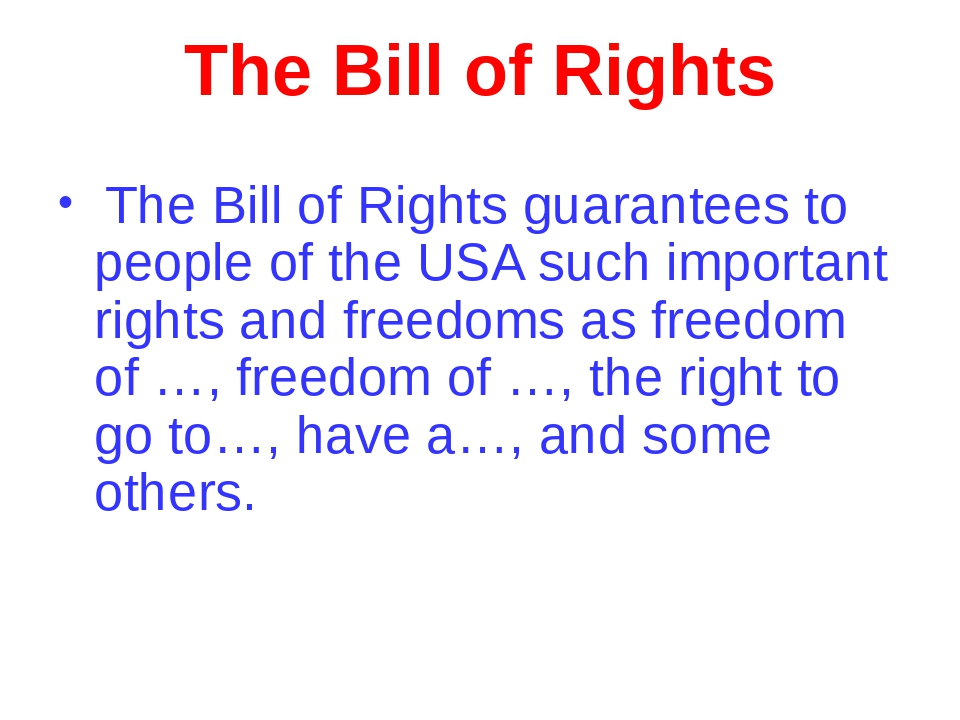 The Bill of Rights The Bill of Rights guarantees to people of the USA such im...