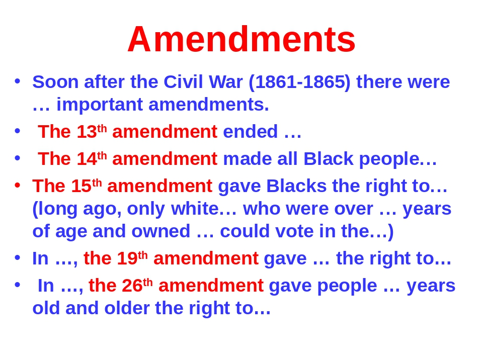 Amendments Soon after the Civil War (1861-1865) there were … important amendm...