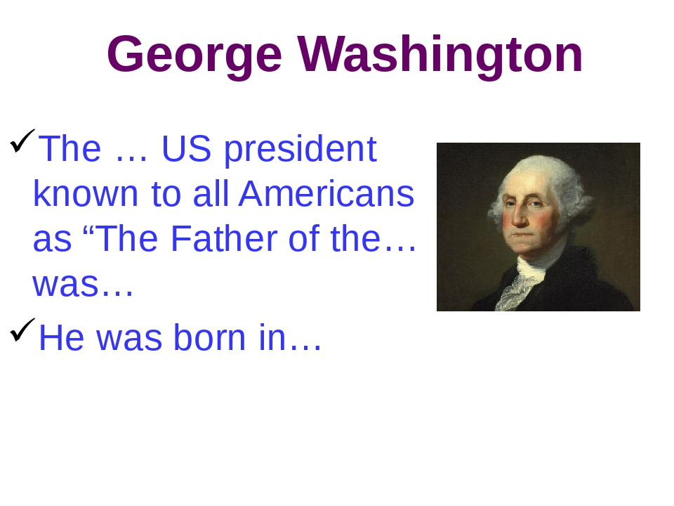 """George Washington The … US president known to all Americans as """"The Father of..."""