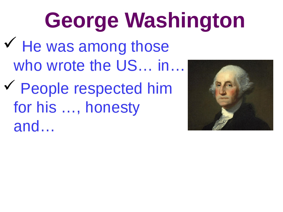 George Washington He was among those who wrote the US… in… People respected h...