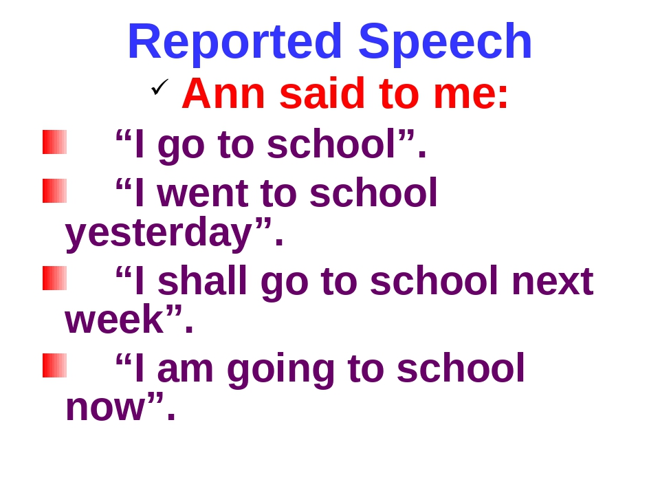 """Reported Speech Ann said to me: """"I go to school"""". """"I went to school yesterday..."""
