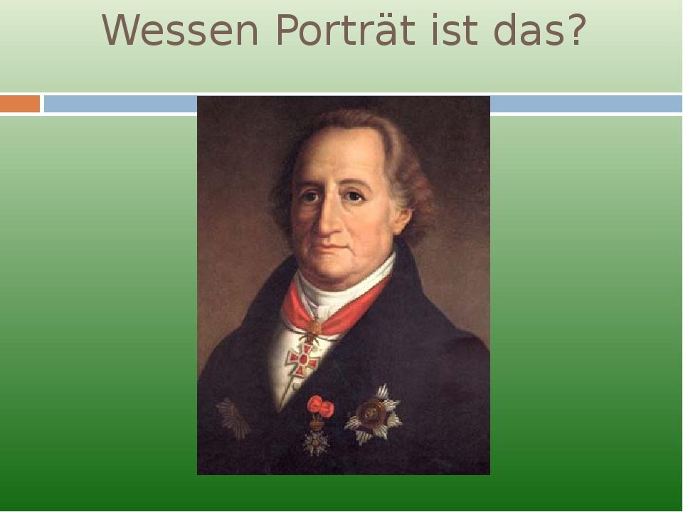 Wessen Porträt ist das?