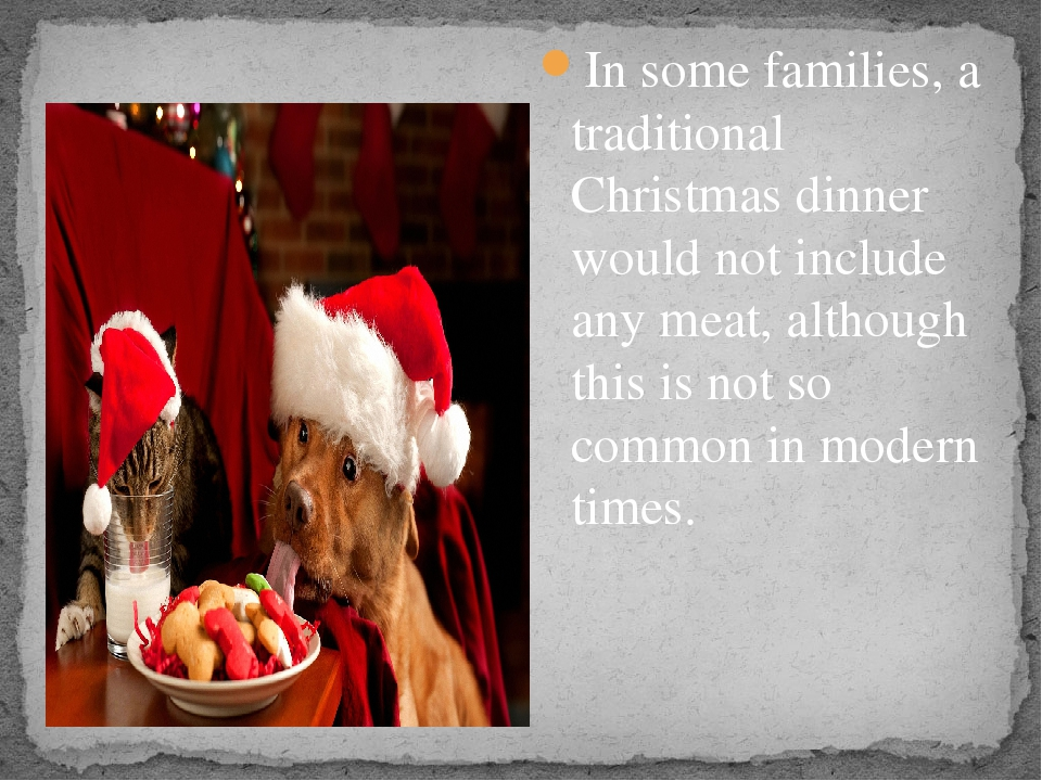 In some families, a traditional Christmas dinner would not include any meat,...