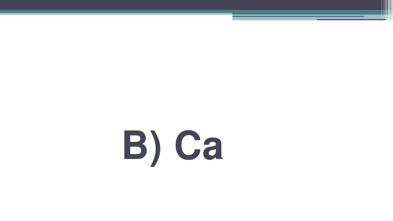 В) Ca