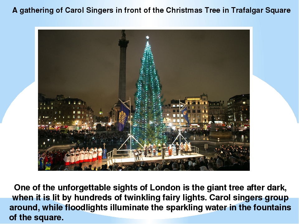 A gathering of Carol Singers in front of the Christmas Tree in Trafalgar Squa...