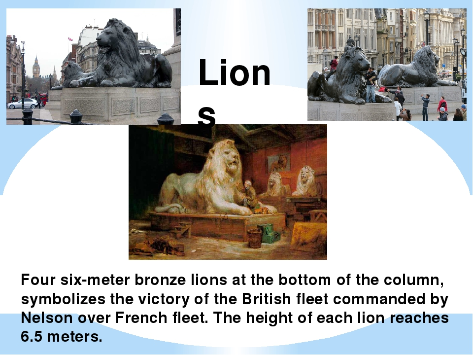 Four six-meter bronze lions at the bottom of the column, symbolizes the victo...