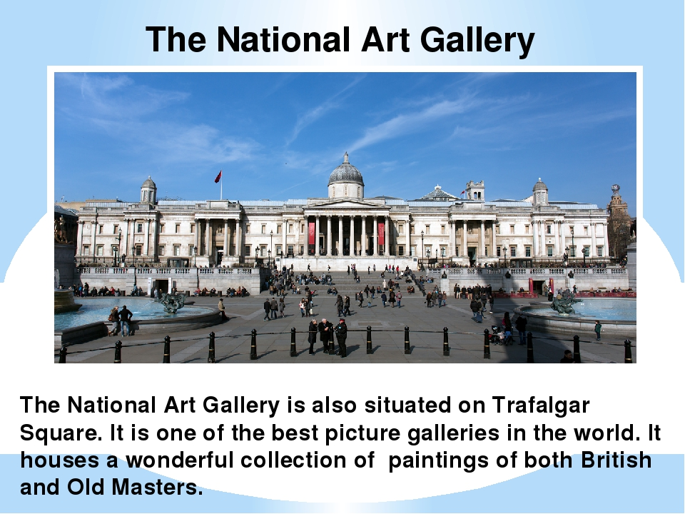 The National Art Gallery is also situated on Trafalgar Square. It is one of t...