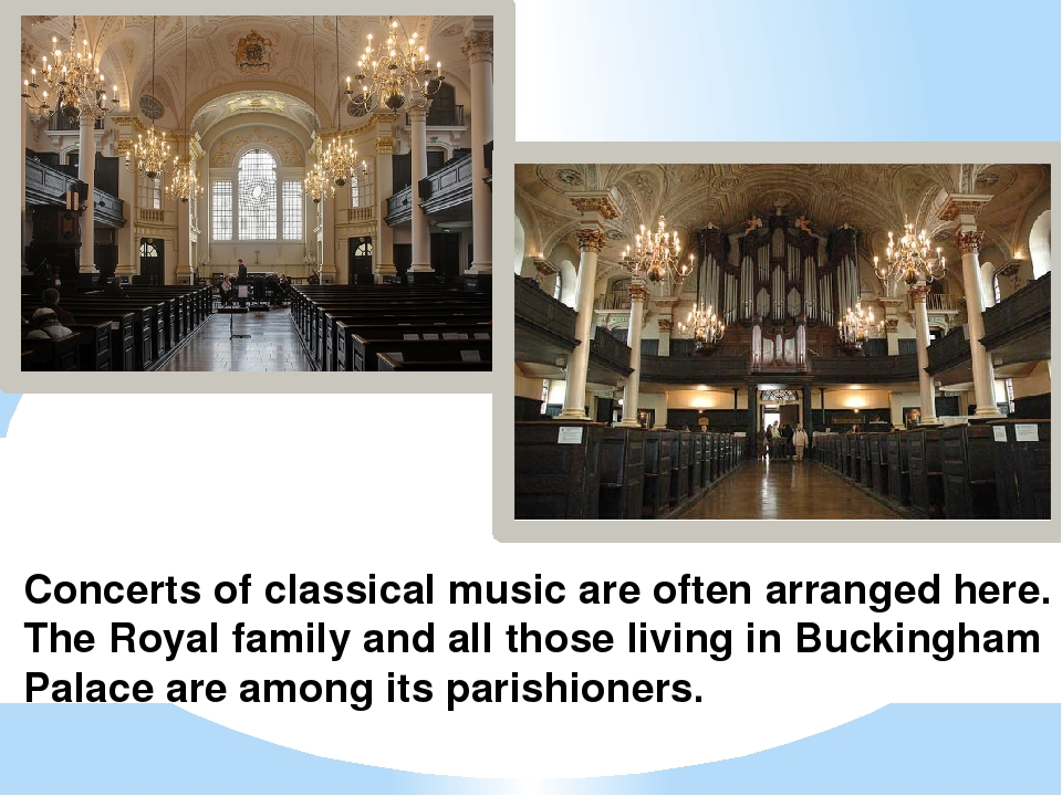 Concerts of classical music are often arranged here. The Royal family and all...