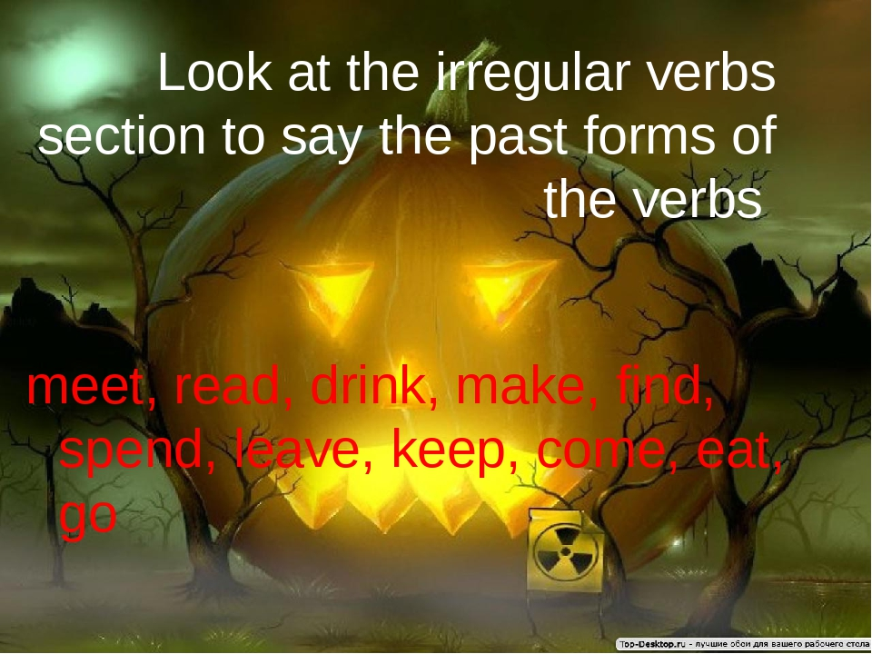 Look at the irregular verbs section to say the past forms of the verbs meet,...