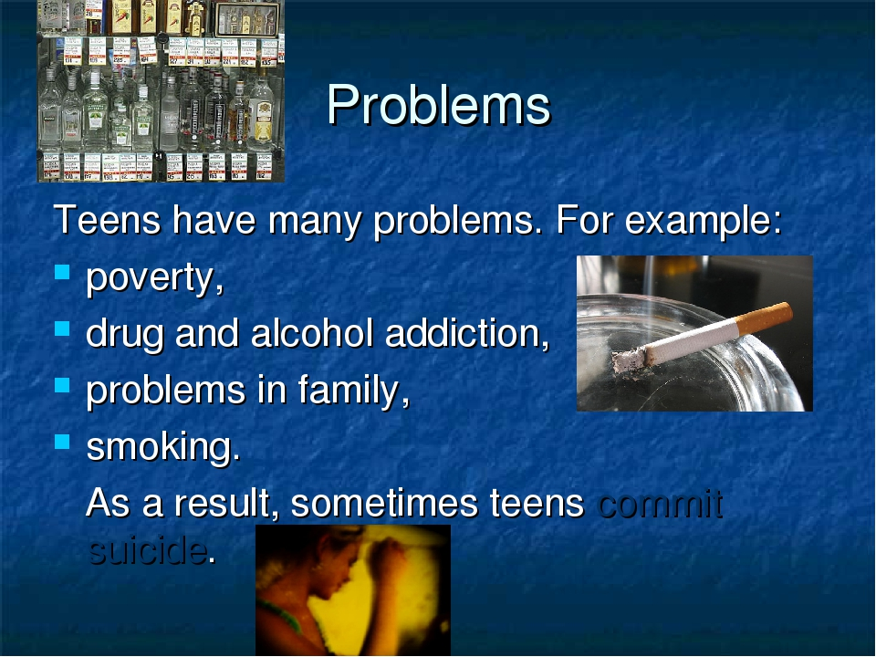 teenagers problems with alcohol and drugs 11 facts about teens and drug use by the 8th grade, 28% of adolescents have consumed alcohol, 15% have smoked cigarettes, and 165% have used marijuana.