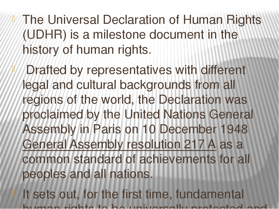 declaration of human rights The universal declaration of human rights is the foundation for the modern human rights that are part of uk law described as ' the foremost statement of the rights and freedoms of all human beings', it represents the first international agreement on the basic principles of human rights.