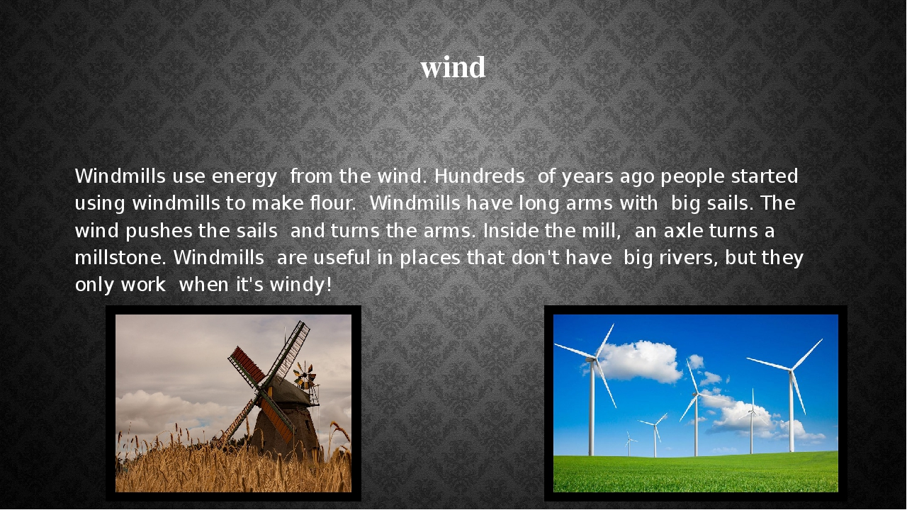 using windmills to create energy essay For centuries, people have harnessed the wind's energy for electricity but how did it develop into a clean timeline: the history of wind power.