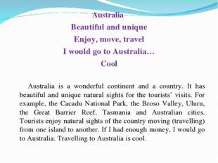 Australia Beautiful and unique Enjoy, move, travel I would go to Australia…