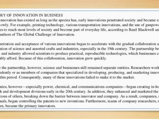 HISTORY OF INNOVATION IN BUSINESS While innovation has existed as long as the