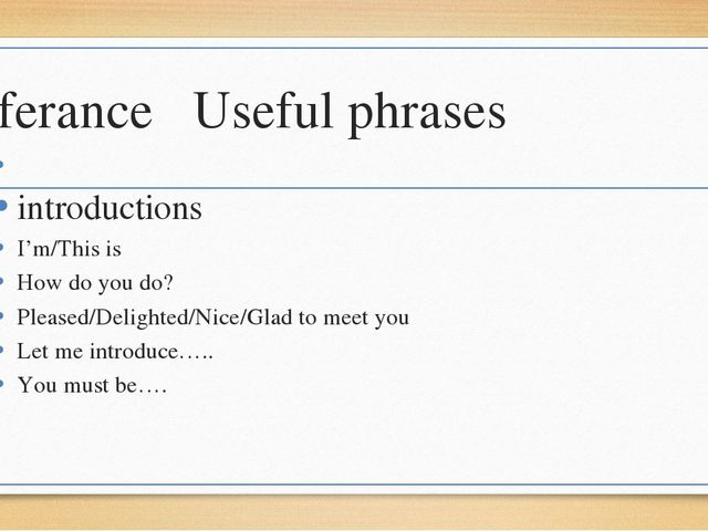 Referance Useful phrases introductions I'm/This is How do you do? Pleased/Del...