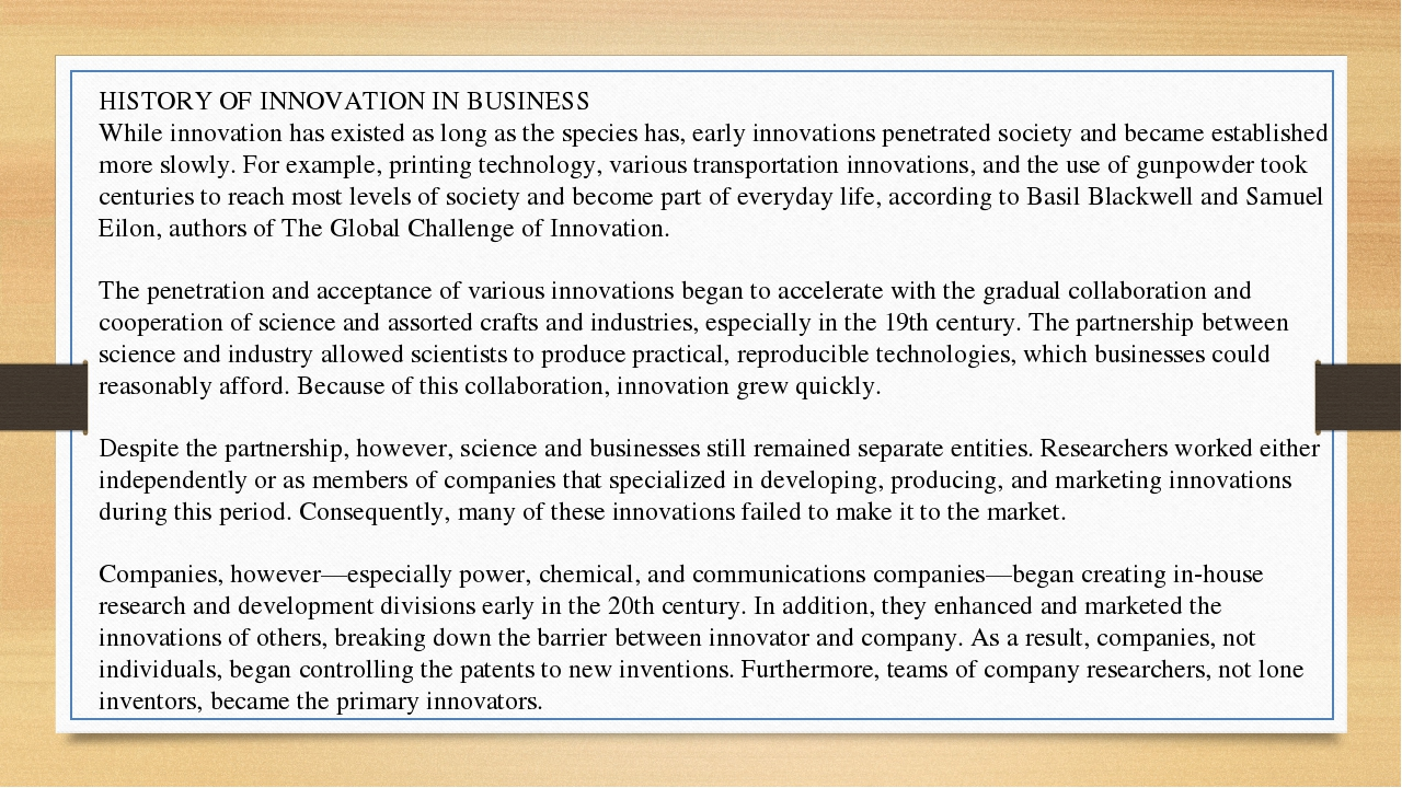 HISTORY OF INNOVATION IN BUSINESS While innovation has existed as long as the...