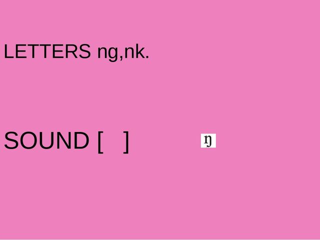 LETTERS ng,nk. SOUND [ ]