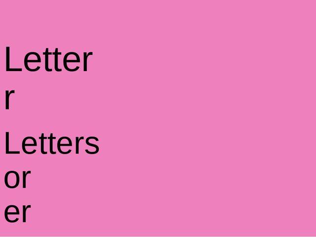 Letter r Letters or er ar