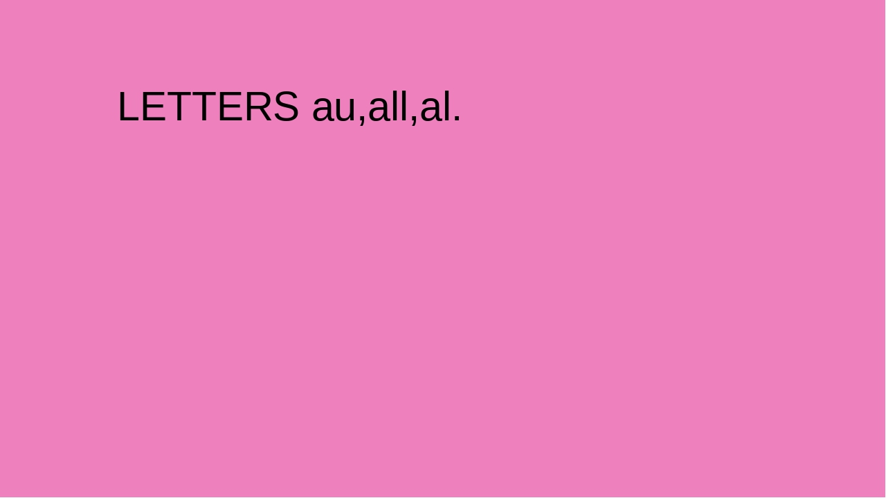 LETTERS au,all,al.