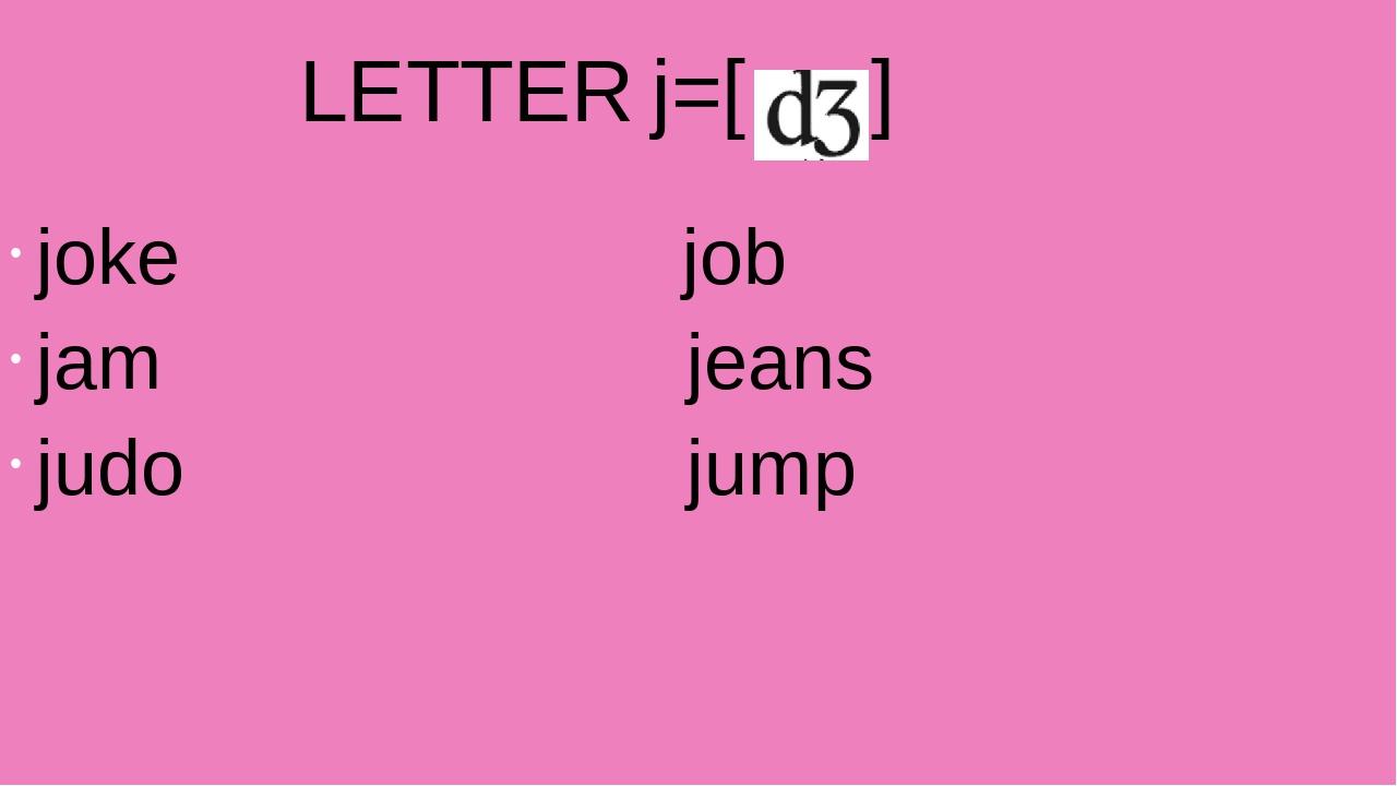 LETTER j=[ ] joke job jam jeans judo jump