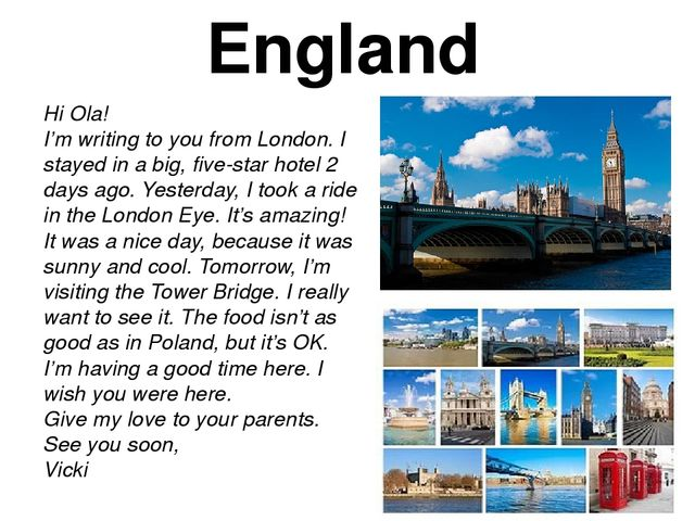 England Hi Ola! I'm writing to you from London. I stayed in a big, five-star...