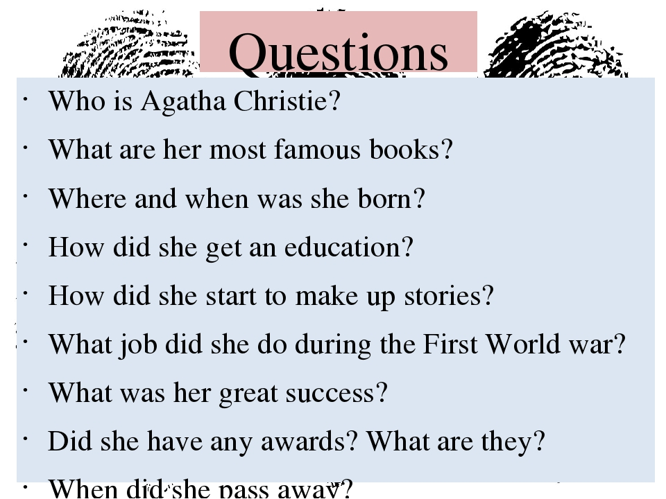 Questions Who is Agatha Christie? What are her most famous books? Where and w...
