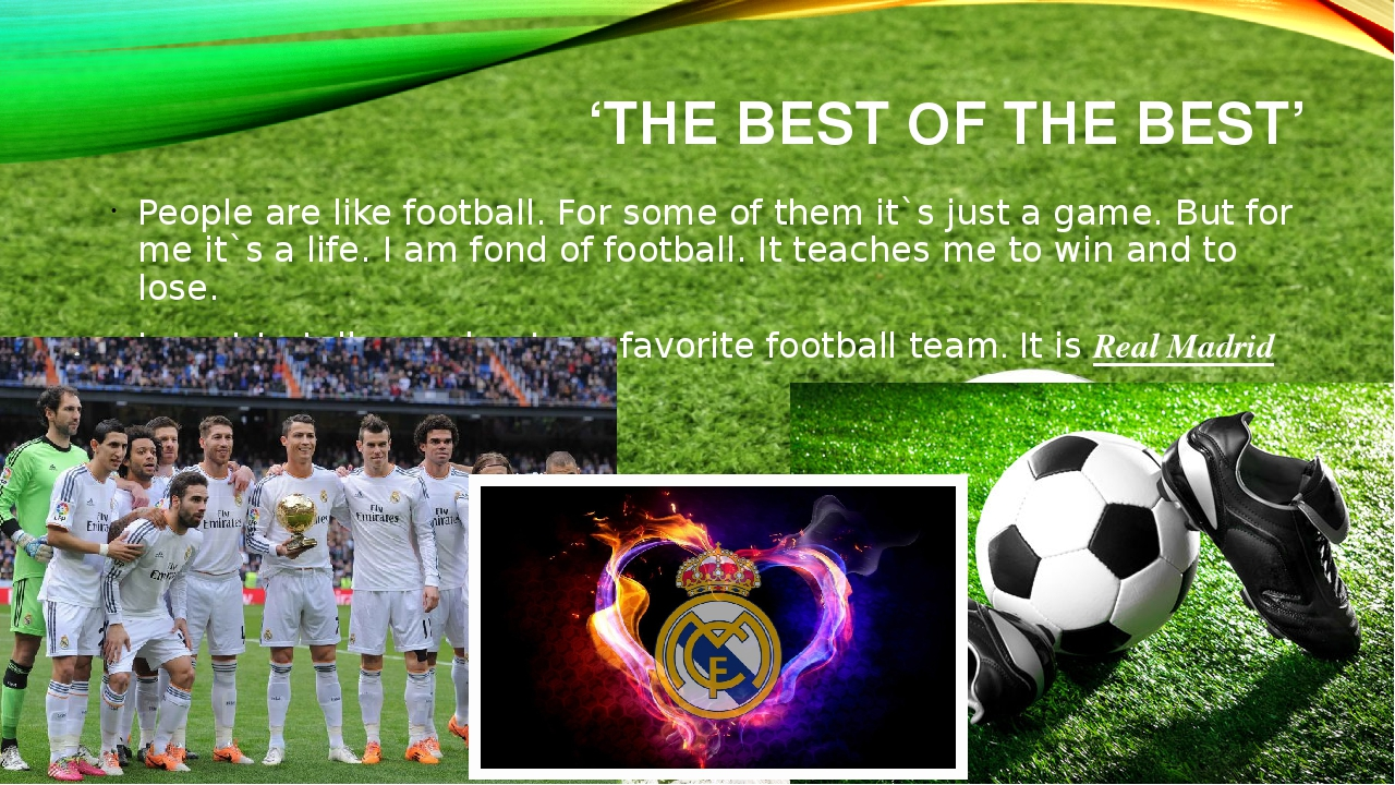 'THE BEST OF THE BEST' People are like football. For some of them it`s just a...