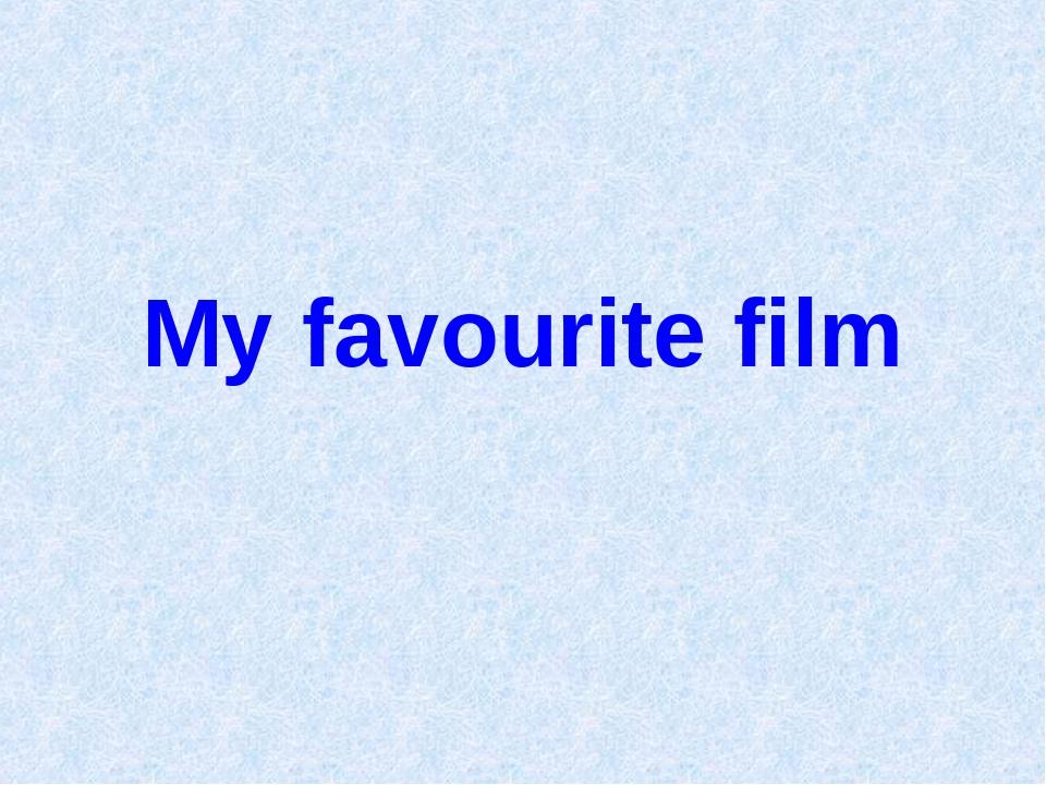 My favourite film
