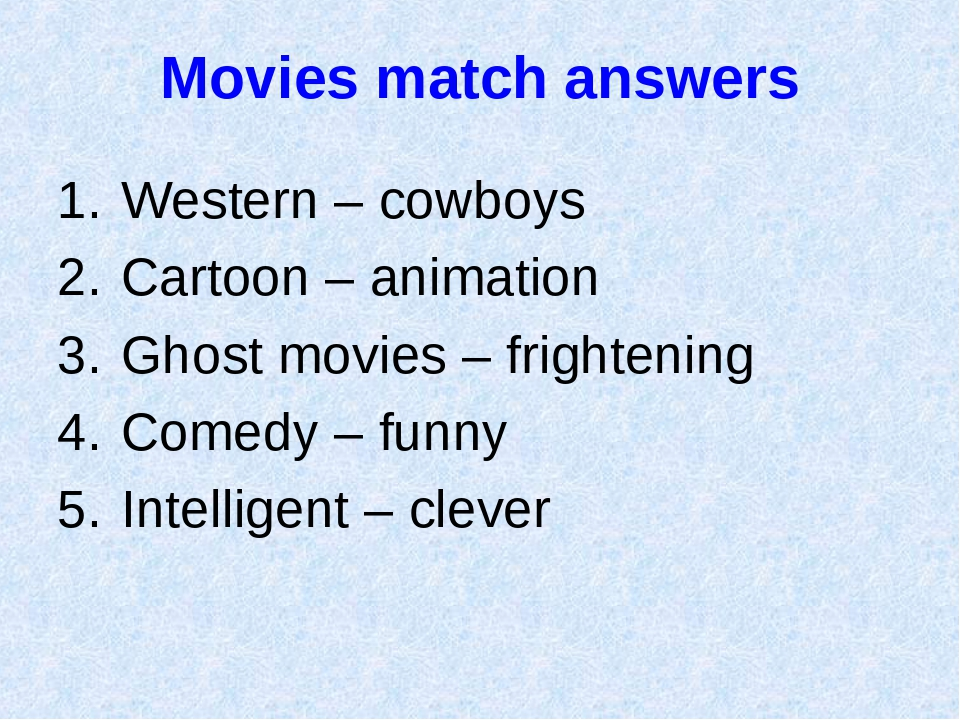 Movies match answers Western – cowboys Cartoon – animation Ghost movies – fri...
