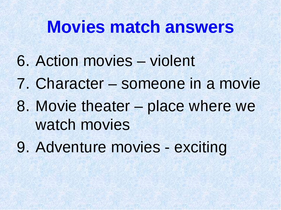 Movies match answers Action movies – violent Character – someone in a movie M...