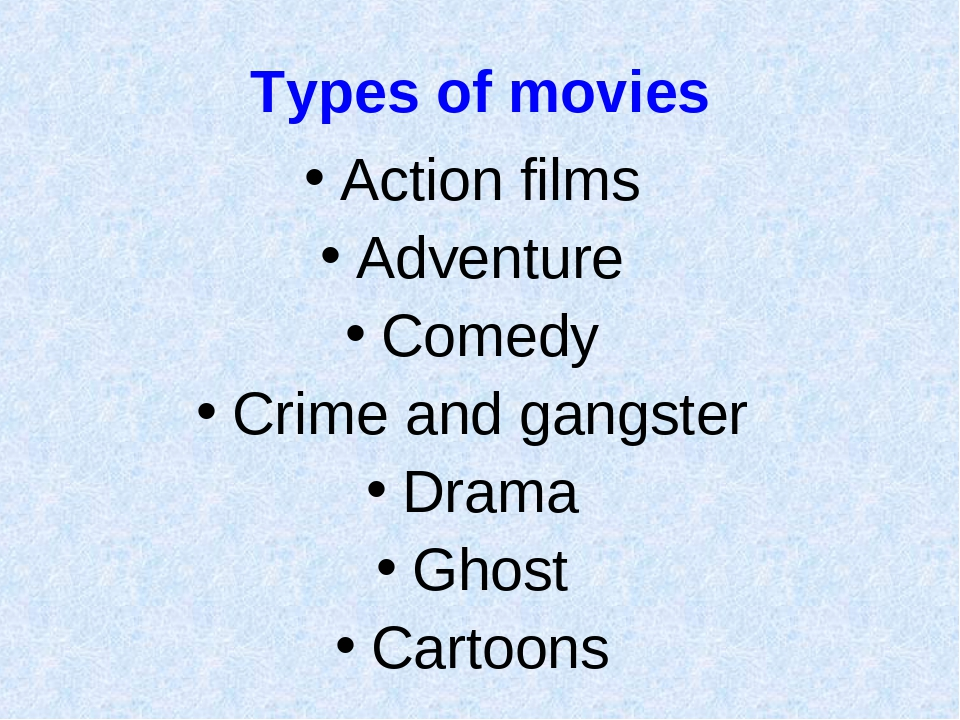 Types of movies Action films Adventure Comedy Crime and gangster Drama Ghost...