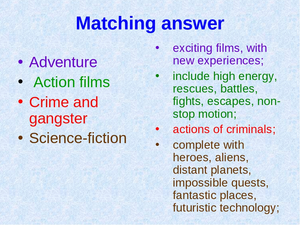 Matching answer Adventure Action films Crime and gangster Science-fiction exc...