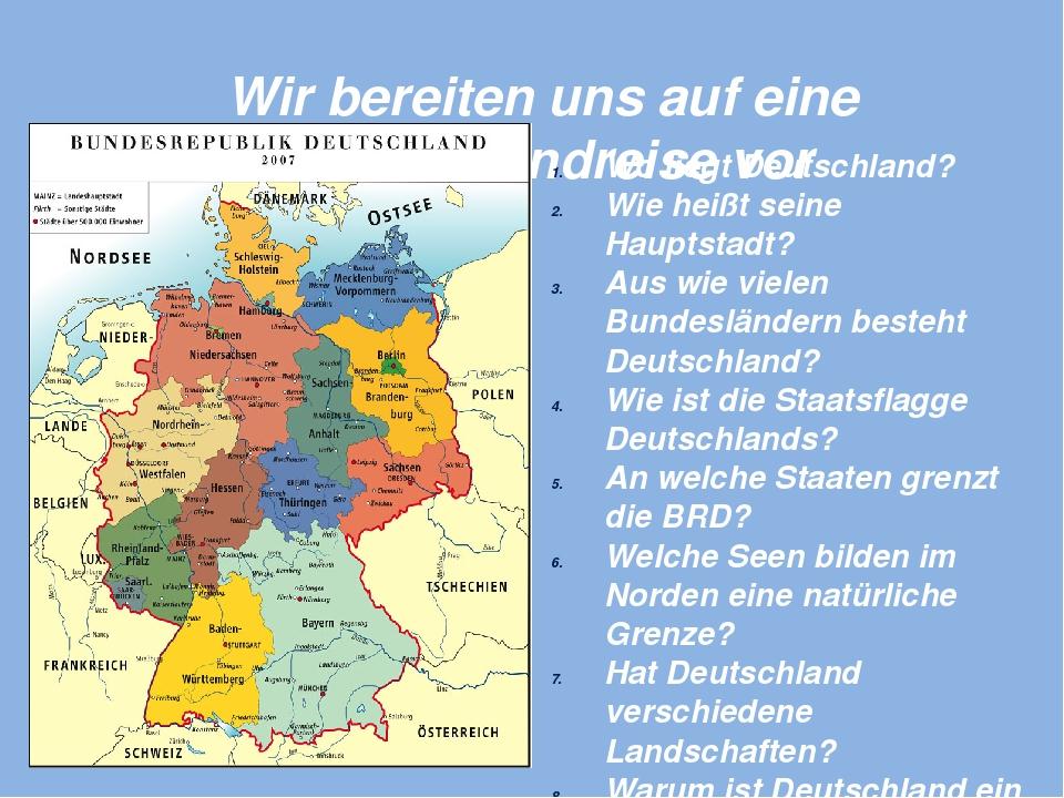 Wir bereiten uns auf eine Deutschlandreise vor Wo liegt Deutschland? Wie hei...