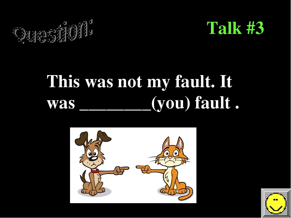 it was not my fault